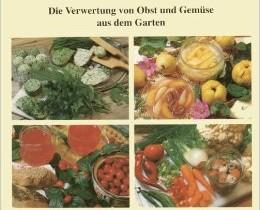Die Verwertung von Obst und Gemüse aus dem Garten
