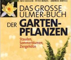 Das große Ulmer-Buch der Gartenpflanzen